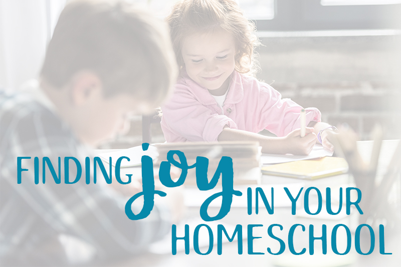 Finding Joy in Your Homeschool